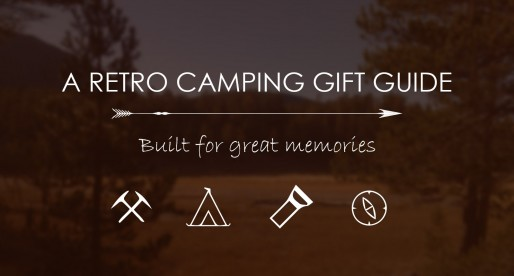 A Retro Camping Gift Guide Built For Great Memories